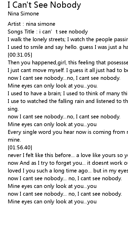 I Can T See Nobody Lyrics Follow Lyrics See more of lyrics on facebook. i can t see nobody lyrics follow lyrics