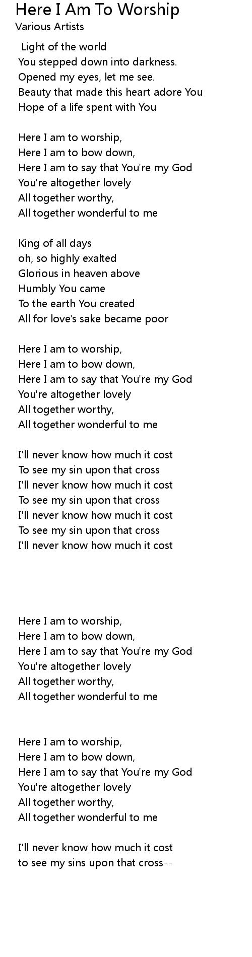 Here I Am To Worship Lyrics Follow Lyrics Ca khúc here i am to worship do ca sĩ hillsong thể hiện, thuộc thể loại âu mỹ khác. follow lyrics