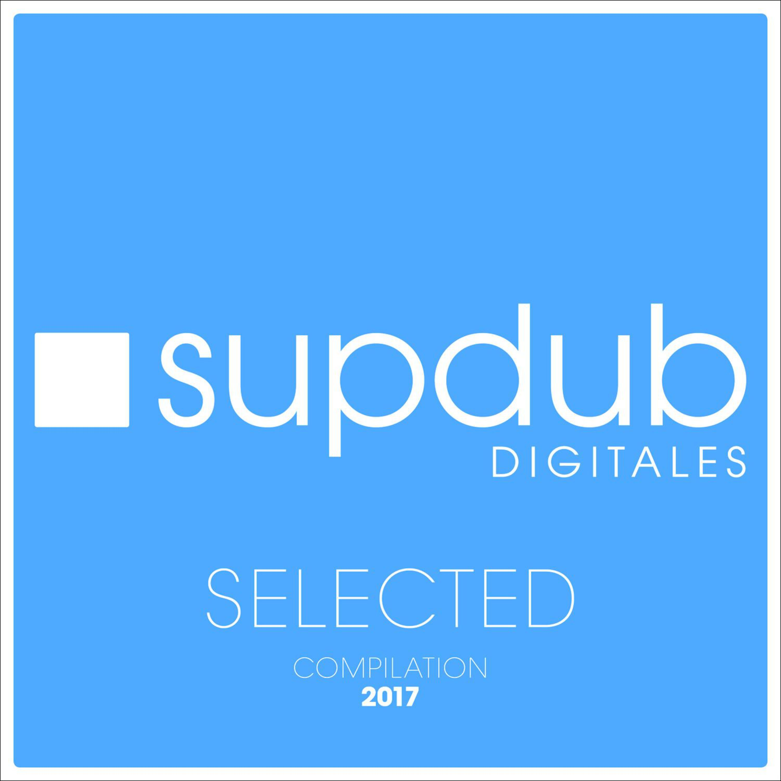 Supdub Selected Compilation 2017