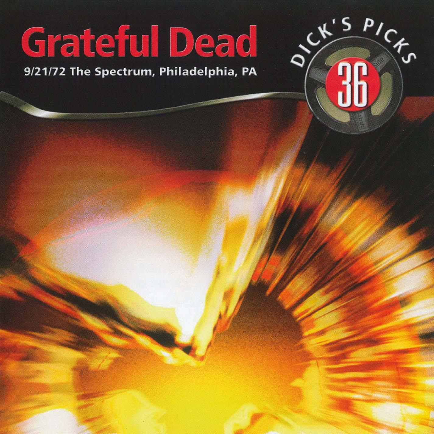 Dick's Picks Vol. 36: The Spectrum, Philadelphia, PA 9/21/1972 (Live)