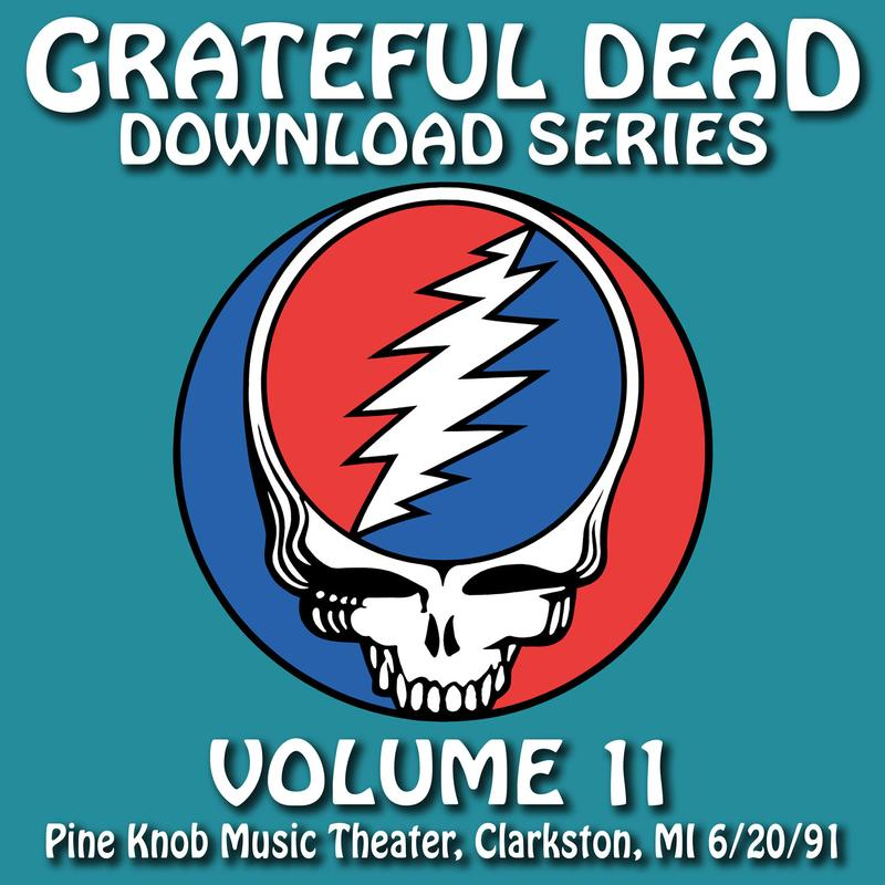 Grateful Dead Download Series Vol. 11: Pine Knob Music Theater, Clarkston, MI, 6/20/91