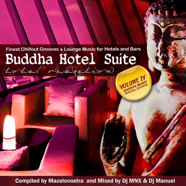 Buddha Hotel Suite, Vol. 4 (Finest Chillout Grooves & Lounge Music for Hotels and Bars)